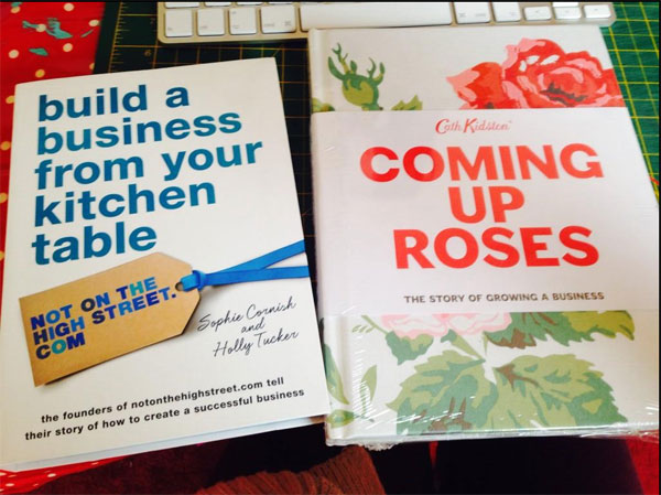 Light Reading - 'Build a Business from your Kitchen Table' from the lovely ladies of notonthehighstreet.com and Cath Kidston's 'Coming Up Roses'